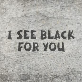 """""""I See Black"""" - Plotterdatei - B.Style"""
